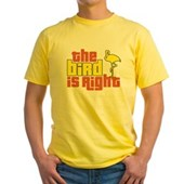 The Bird Is Right Yellow T-Shirt