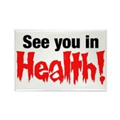 See You In Health! Rectangle Magnet