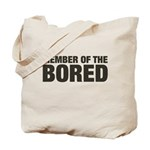 Member of the Bored Tote Bag