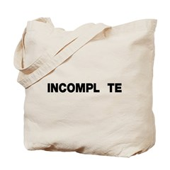INCOMPL_TE Tote Bag