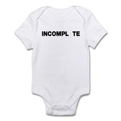 INCOMPL_TE Infant Bodysuit