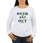 Over & Out Women's Long Sleeve T-Shirt