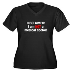 Disclaimer: I am NOT a Medical Doctor Women's Plus Size V-Neck Dark T-Shirt