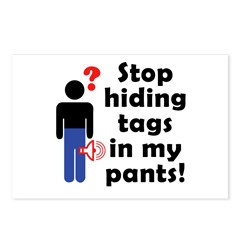 Stop Hiding Tags In My Pants! Postcards (Package of 8)