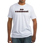 No Comment Fitted T-Shirt