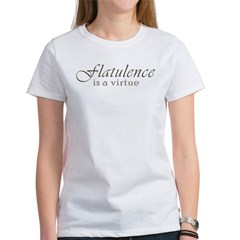 Flatulence Is A Virtue Women's T-Shirt