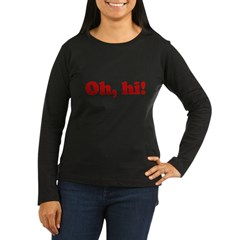 Oh, hi! Women's Long Sleeve Dark T-Shirt
