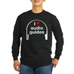 I Love Audio Guides Long Sleeve Dark T-Shirt