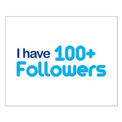 I Have 100+ Followers Small Poster