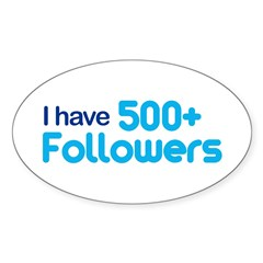 I Have 500+ Followers Sticker (Oval)