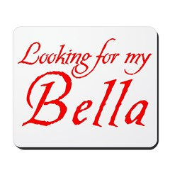 Looking For My Bella Mousepad