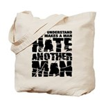 What Makes a Man Hate Another Man? Tote Bag