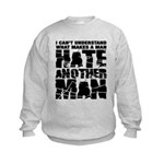 What Makes a Man Hate Another Man? Kids Sweatshirt