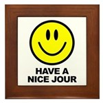 Have a Nice Jour Framed Tile