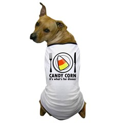 Candy Corn For Dinner Dog T-Shirt