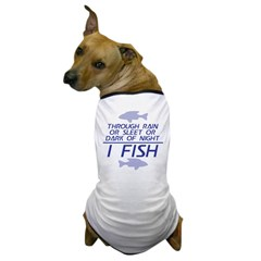 Through Rain... I Fish Dog T-Shirt