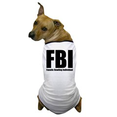 FBI: Fanatic Bowling Individual Dog T-Shirt