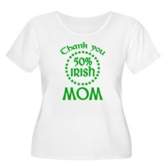 50% Irish - Thank You Mom Women's Plus Size Scoop Neck T-Shirt