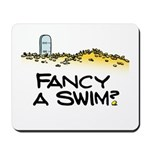 Fancy a Swim? Mousepad