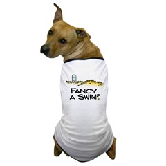 Fancy a Swim? Dog T-Shirt
