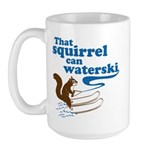 That Squirrel Can Waterski Large Mug