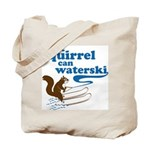 That Squirrel Can Waterski Tote Bag