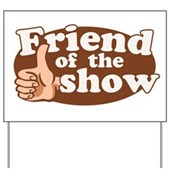 Friend of the Show Yard Sign
