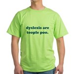 Dyslexics Are People Too Green T-Shirt