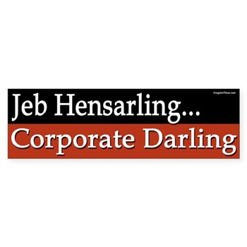 Jeb Hensarling: Corporate Darling Bumper Sticker