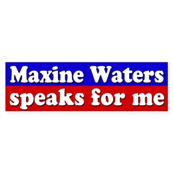 Maxine Water Speaks for Me Bumper Sticker for California Liberals
