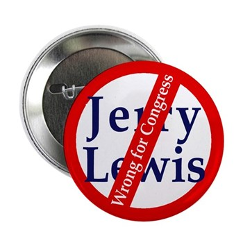 Red Slash Through Jerry Lewis: Jerry Lewis is Wrong for Congress! (Anti-Lewis pinback button)