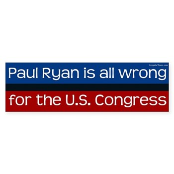 Paul Ryan is All Wrong Bumper Sticker