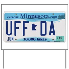 Uffda License Plate Shop Yard Sign