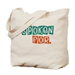Spoken For Tote Bag