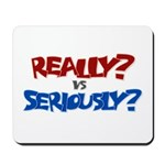 Really? vs Seriously? Mousepad