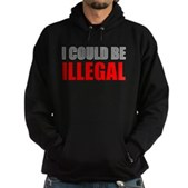 I Could Be Illegal Hoodie (dark)