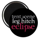Tent Scene, Leg Hitch, Eclipse Magnet