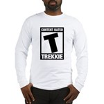 Content Rated T: Trekkie Long Sleeve T-Shirt