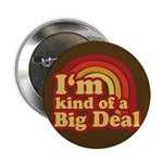I'm Kind of a Big Deal 2.25&quot; Button (100 pack