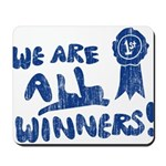 We Are All Winners Mousepad