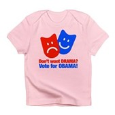 Vote Obama: No Drama! Infant T-Shirt