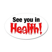 See You In Health! 22x14 Oval Wall Peel