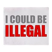 I Could Be Illegal Stadium Blanket