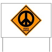 Peace Ahead Yard Sign
