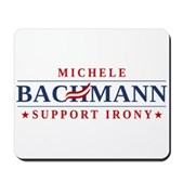 Anti-Bachmann Irony Mousepad