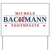 Funny Bachmann Toothpaste Yard Sign