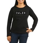 Owler Label Women's Long Sleeve Dark T-Shirt