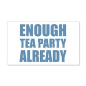 Enough Tea Party Already 22x14 Wall Peel