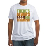 Always Room for Tiramisu Fitted T-Shirt