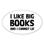 I Like Big Books Sticker (Oval)